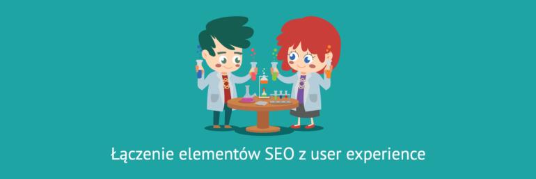 Łączenie elementów SEO z user experience