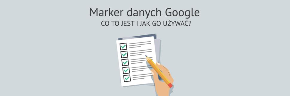 Marker danych Google - co to jest i jak go używać?