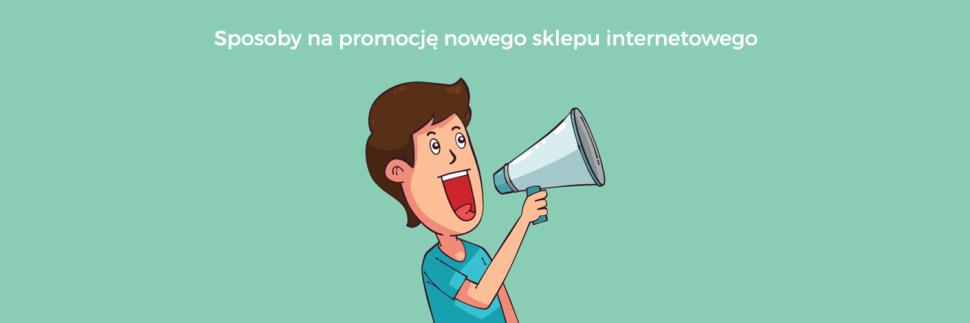 9 sposobów na promocję nowego sklepu internetowego