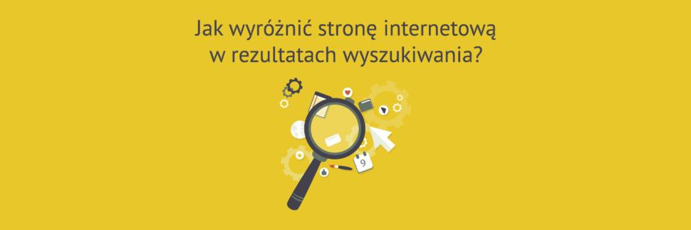 Jak wyróżnić stronę internetową w rezultatach wyszukiwania?