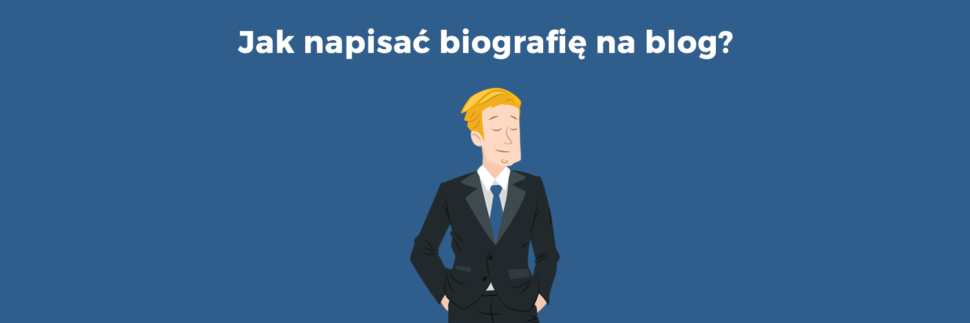 Jak napisać biografię na blog?