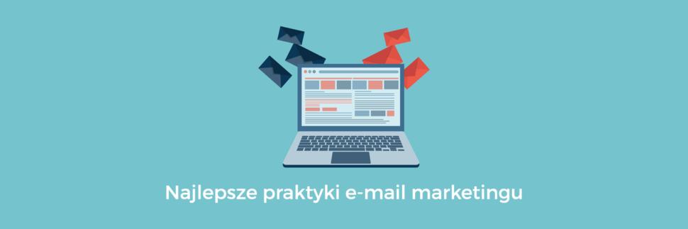 Najlepsze praktyki e-mail marketingu