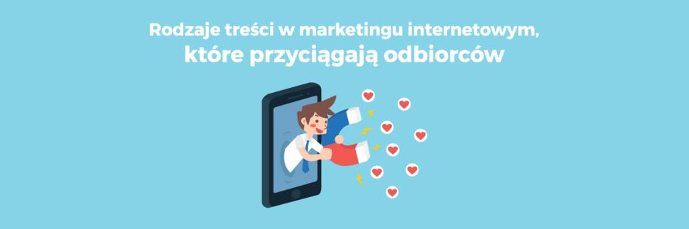 Rodzaje treści w marketingu internetowym, które przyciągają odbiorców