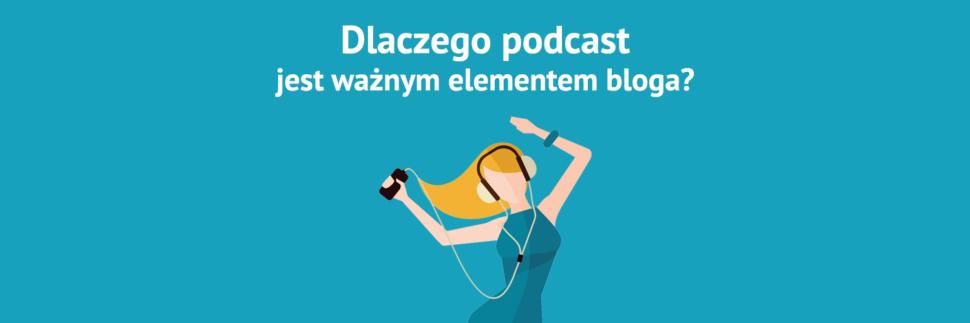 Dlaczego podcast jest ważnym elementem bloga?
