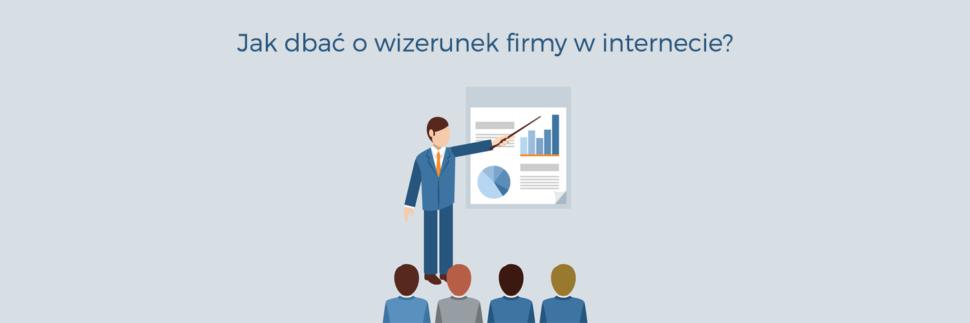 Jak dbać o wizerunek firmy w internecie?