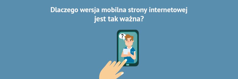 Dlaczego wersja mobilna strony internetowej jest tak ważna?