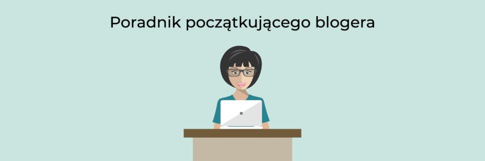 Poradnik początkującego blogera