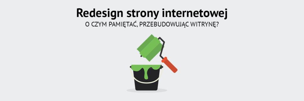 Redesign strony internetowej - o czym pamiętać, przebudowując witrynę?