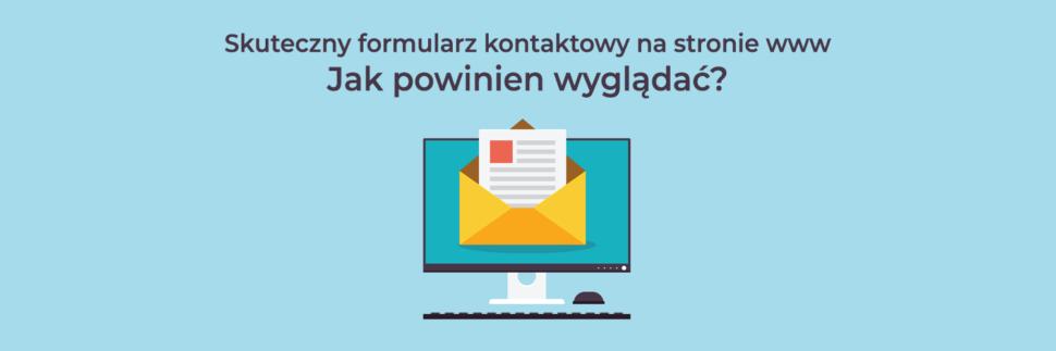 Skuteczny formularz kontaktowy na stronie www - jak powinien wyglądać?