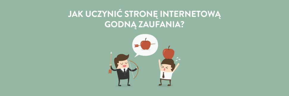 Jak uczynić stronę internetową godną zaufania?