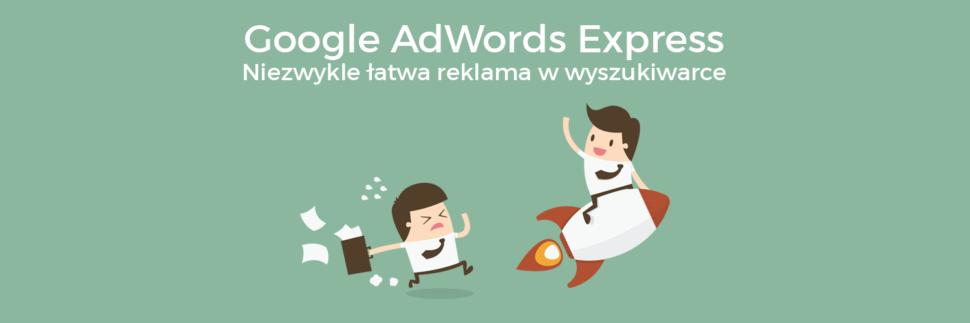 Google AdWords Express, czyli łatwa reklama w wyszukiwarce