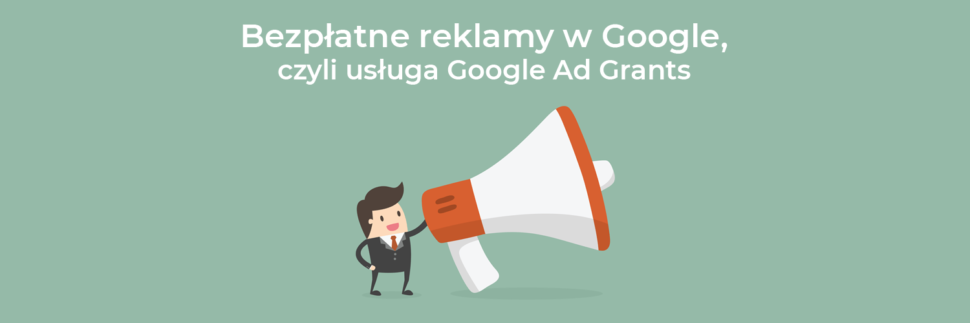 Bezpłatne reklamy w Google, czyli usługa Google Ad Grants