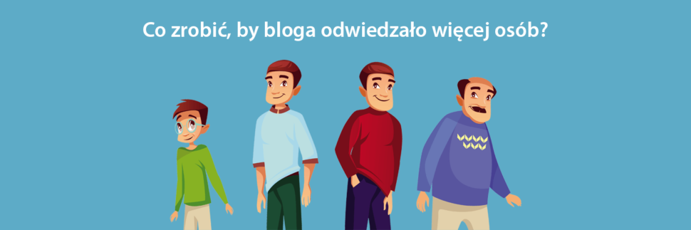 Co zrobić, by bloga odwiedzało więcej osób?