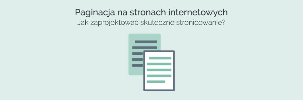Paginacja na stronach internetowych - jak zaprojektować stronicowanie?