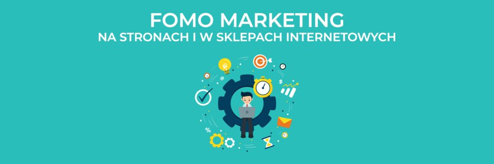 FOMO marketing na stronach i sklepach internetowych