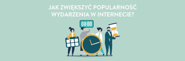 Jak zwiększyć popularność wydarzenia w internecie?