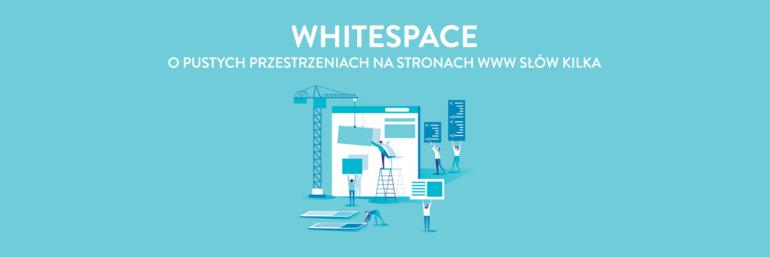 Whitespace - puste przestrzenie na stronach internetowych