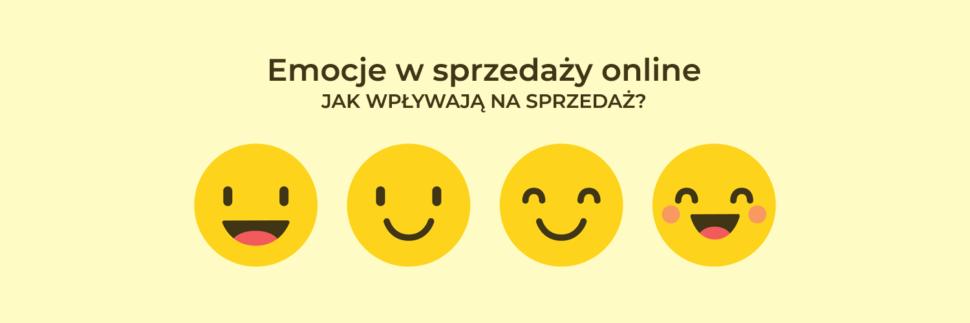 Emocje w sprzedaży online - jak emocje wpływają na sprzedaż?