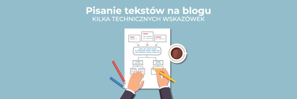 Pisanie tekstów na blogu - kilka technicznych wskazówek