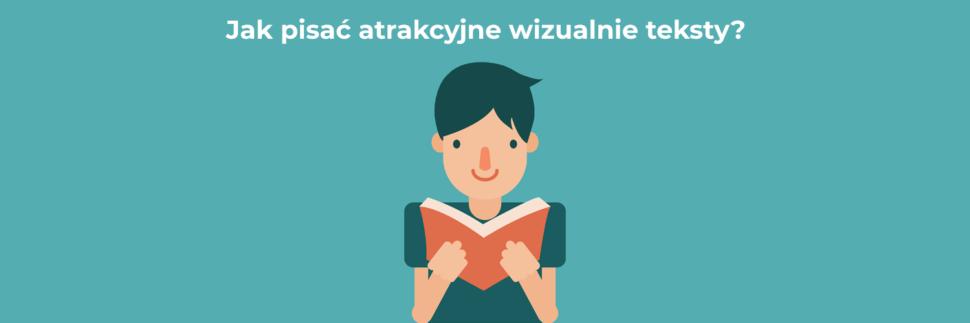 Jak pisać atrakcyjne wizualnie teksty?
