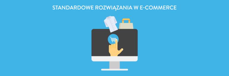 Standardowe rozwiązania w e-commerce