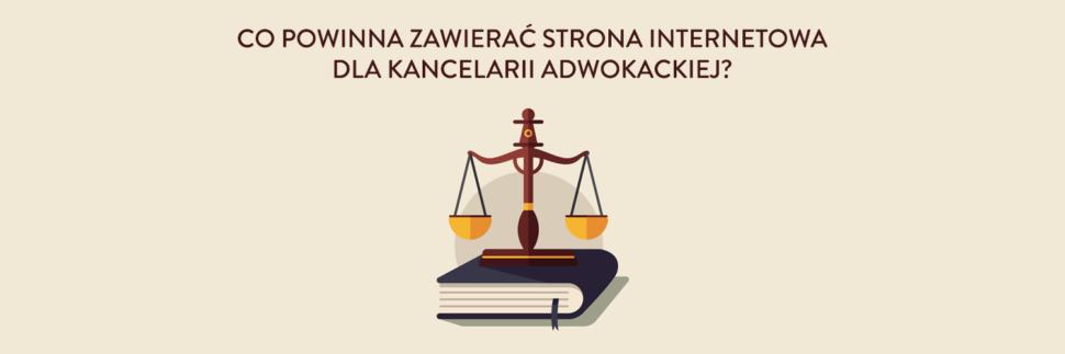Co powinna zawierać strona internetowa dla kancelarii adwokackiej?