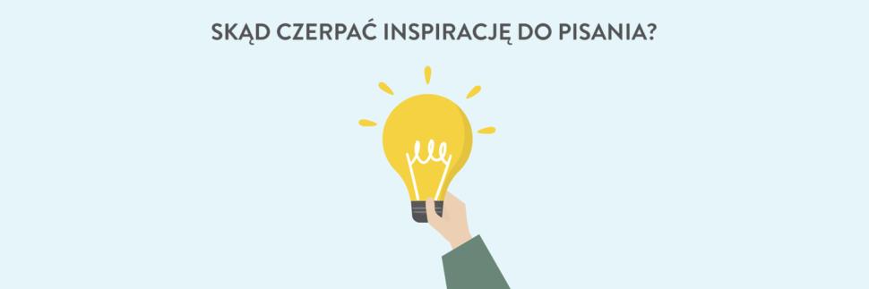 Skąd czerpać inspirację do pisania?