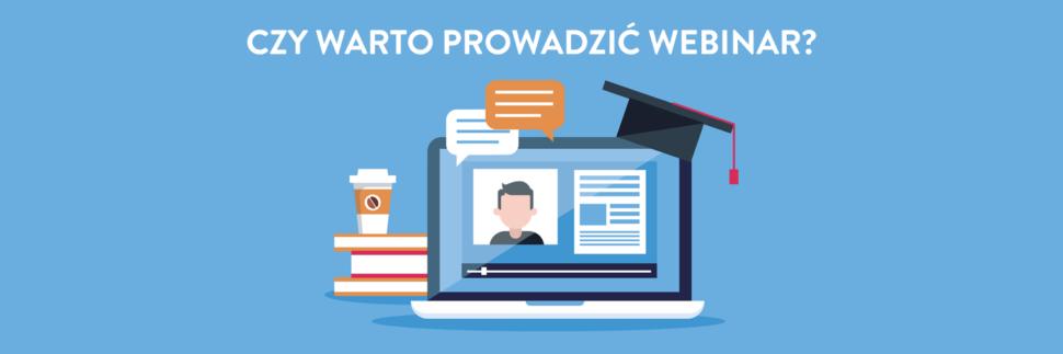 Czy warto prowadzić webinar?