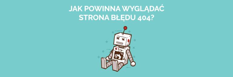 Jak powinna wyglądać strona błędu 404?