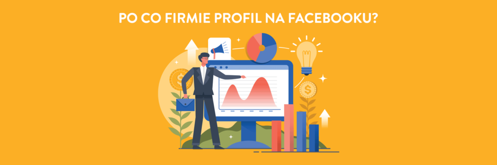 Po co firmie profil na Facebooku?
