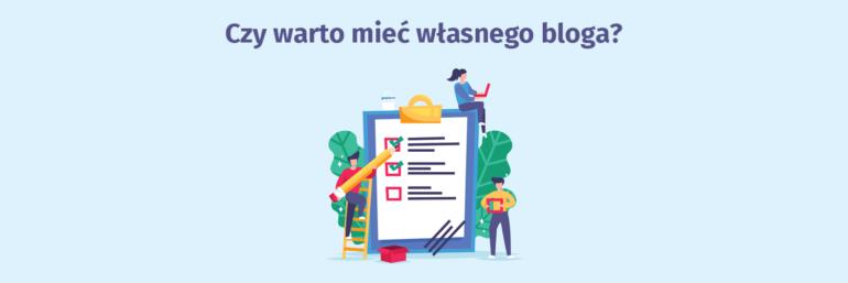 Czy warto mieć własnego bloga?