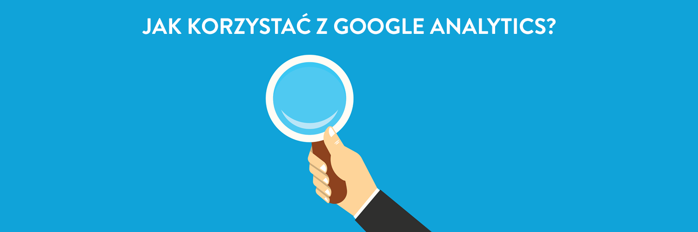 Jak korzystać z Analytics Google?