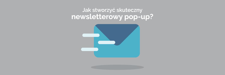 Jak stworzyć skuteczny newsletterowy pop-up