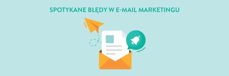 Spotykane błędy w e-mail marketingu