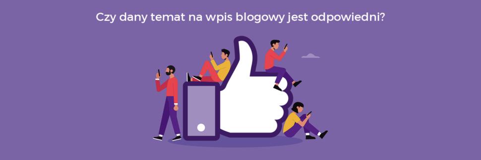 Czy dany temat na wpis blogowy jest odpowiedni?