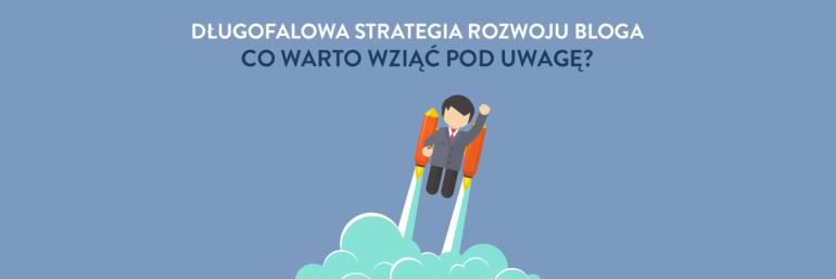 Długofalowa strategia rozwoju bloga