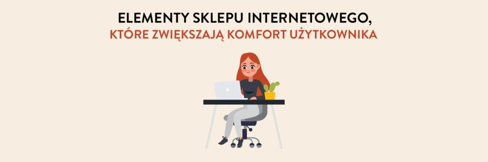 Elementy sklepu internetowego, które zwiększają komfort użytkowników