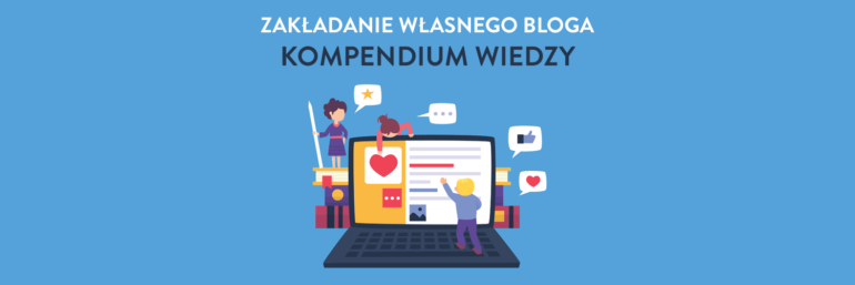 Zakładanie własnego bloga - kompendium wiedzy