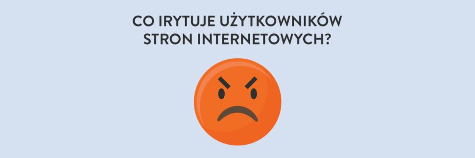 Co irytuje użytkowników stron internetowych?