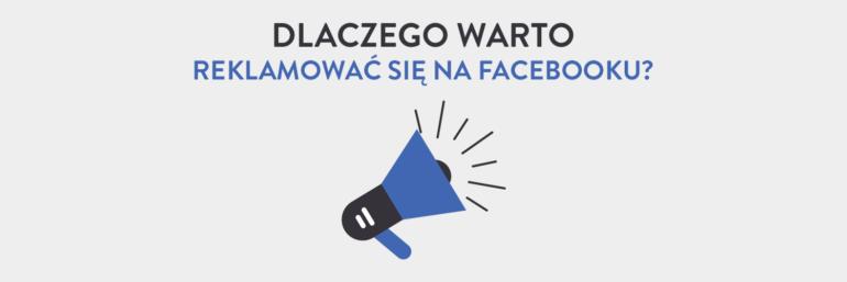 Dlaczego warto reklamować się na Facebooku?