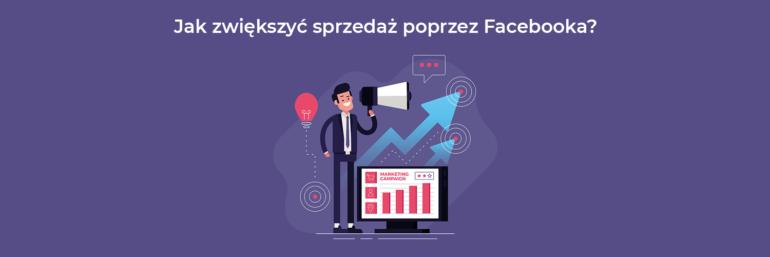 Jak zwiększyć sprzedaż poprzez Facebooka?